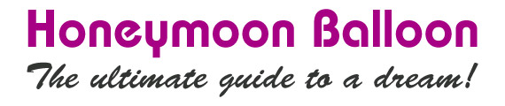 Honeymoon Balloon - The ultimate guide to a dream!